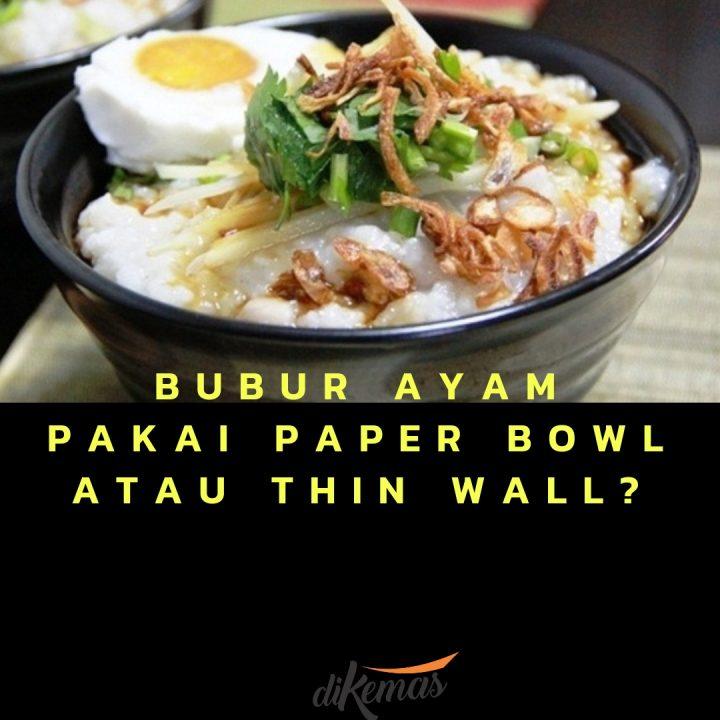Sudah Tahu Perbedaan Paper Bowl dan Thin Wall Mana yang Tepat untuk Bubur?