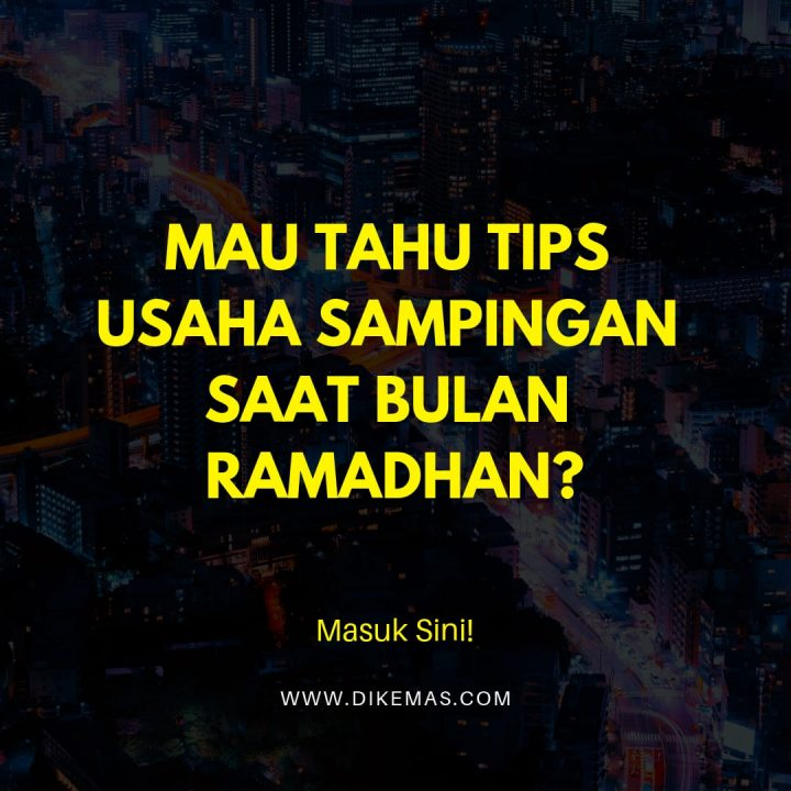 Mau Tahu Tips Usaha Sampingan saat Bulan Ramadhan Masuk Sini!
