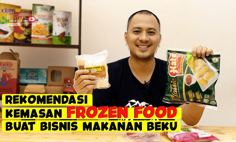 Wajib Tahu Kemasan Frozen Food Ini Sebelum Bisnis Makanan Beku